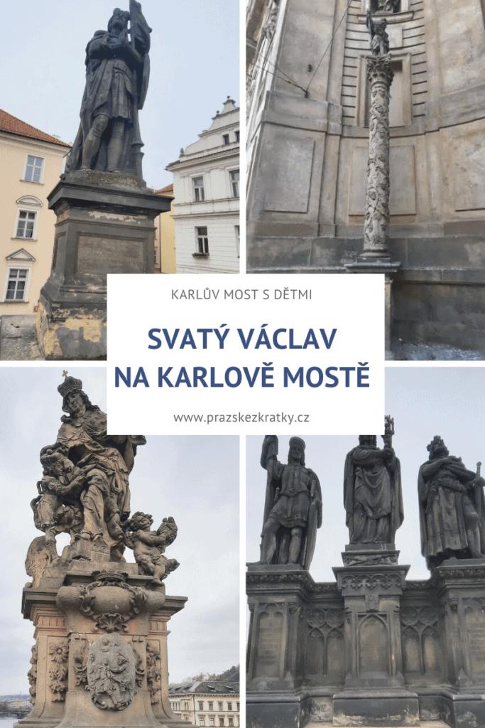 Karlův most s dětmi: Svatý Václav na Karlově mostě a v okolí